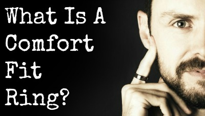 What Is A Comfort Fit Ring