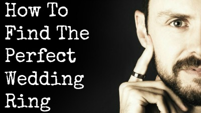 How To Find The Perfect Wedding Ring